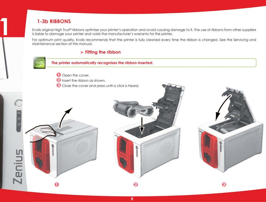 1 1-3b RIBBONS Evolis original High Trust ® ribbons optimise your printer's operation and avoid