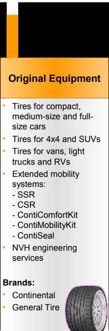 Original Equipment • Tires for compact, medium-size and full- size cars • Tires for 4x4