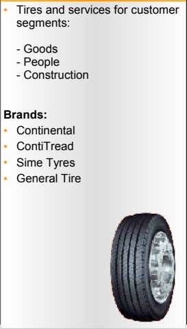• Tires and services for customer segments: - Goods - People - Construction Brands: •