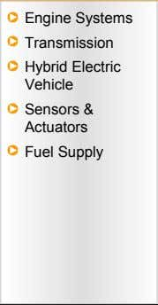 Engine Systems Transmission Electric Hybrid Vehicle Sensors & Actuators Fuel Supply