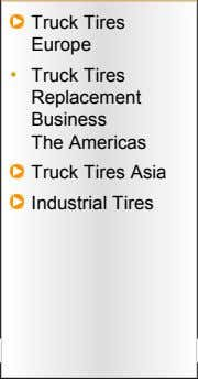 Truck Tires Europe • Truck Tires Replacement Business The Americas Truck Tires Asia Industrial Tires