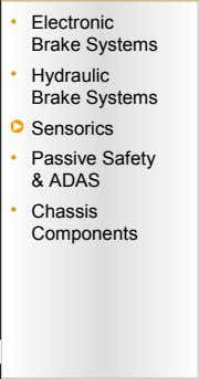 • Electronic Brake Systems • Hydraulic Brake Systems Sensorics • Passive Safety & ADAS •