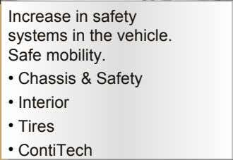 Increase in safety systems in the vehicle. Safe mobility. • Chassis & Safety • Interior