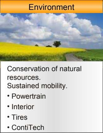Environment Conservation of natural resources. Sustained mobility. • Powertrain • Interior • Tires •