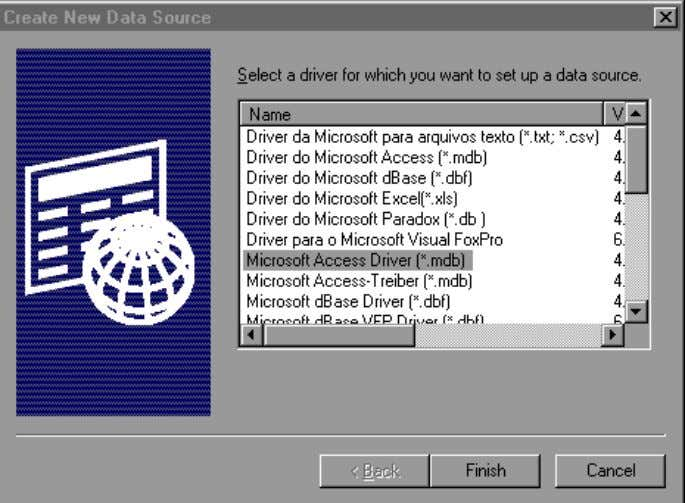 "In the ""Create New Data Source"" window, select the Microsoft Access Driver (.mdb) and click ""Finish."""