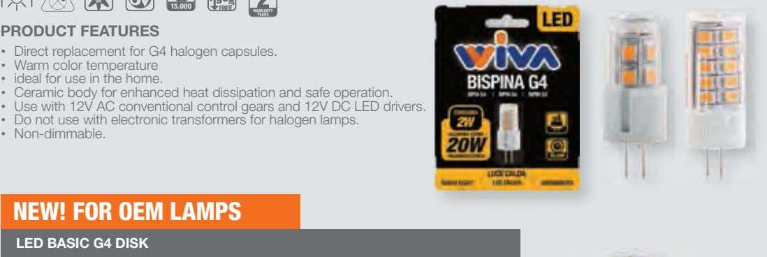 PRODUCT FEATURES • Direct replacement for G4 halogen capsules. • Warm color temperature • ideal