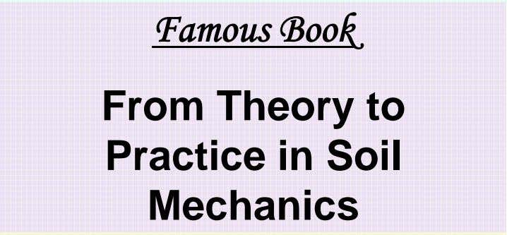 Famous Book From Theory to Practice in Soil Mechanics