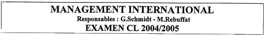 MANAGEMENT INTERNATIONAL Responsables: G.Schmidt -M.Rebuffat EXAMEN CL 2004/2005