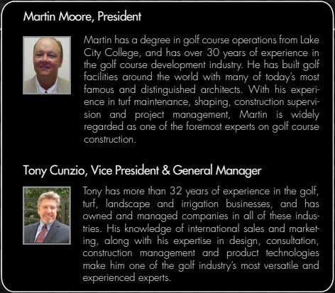 Martin Moore, President Martin has a degree in golf course operations from Lake City College,