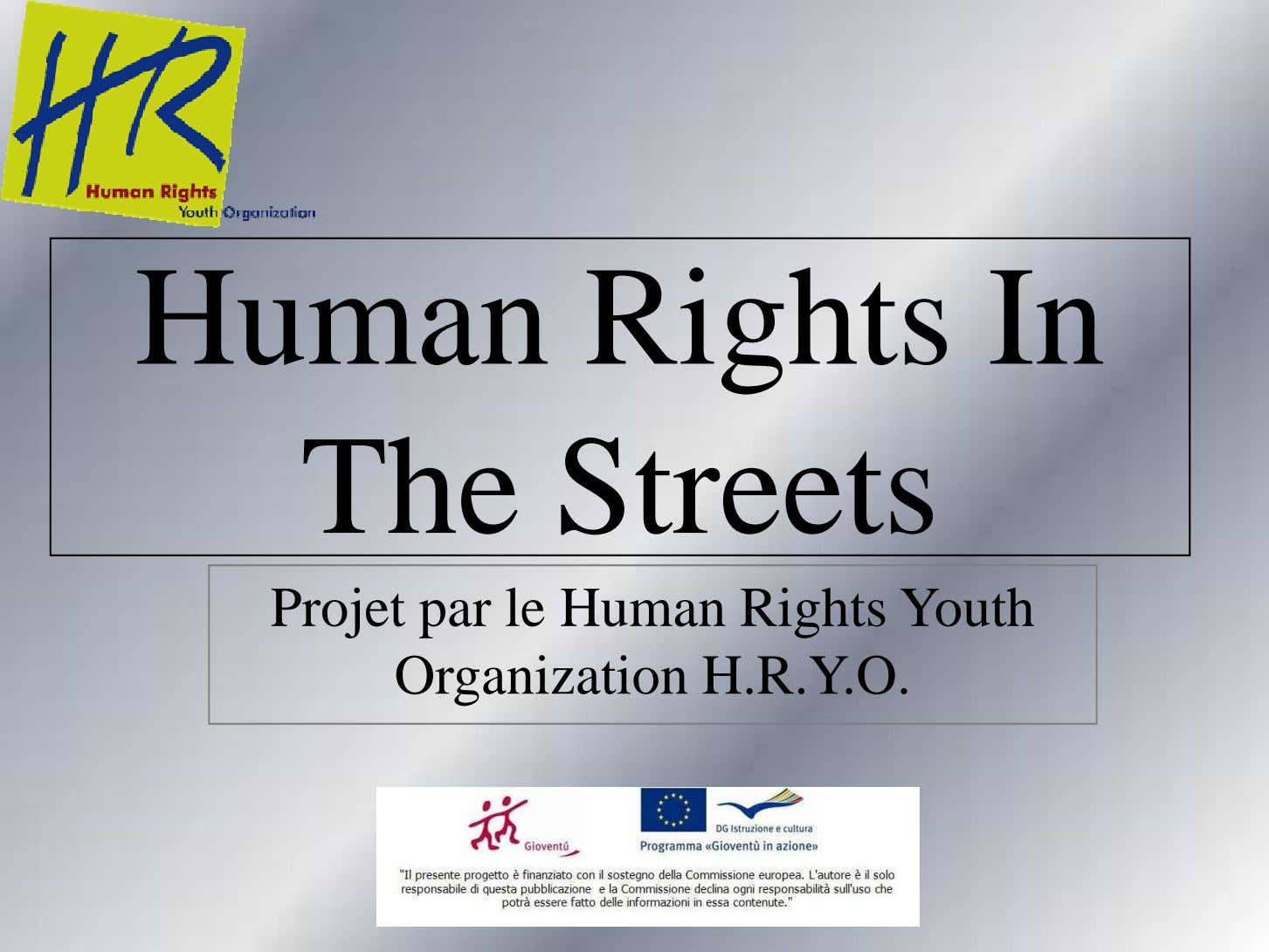 Human Rights In The Streets Projet par le Human Rights Youth Organization H.R.Y.O.