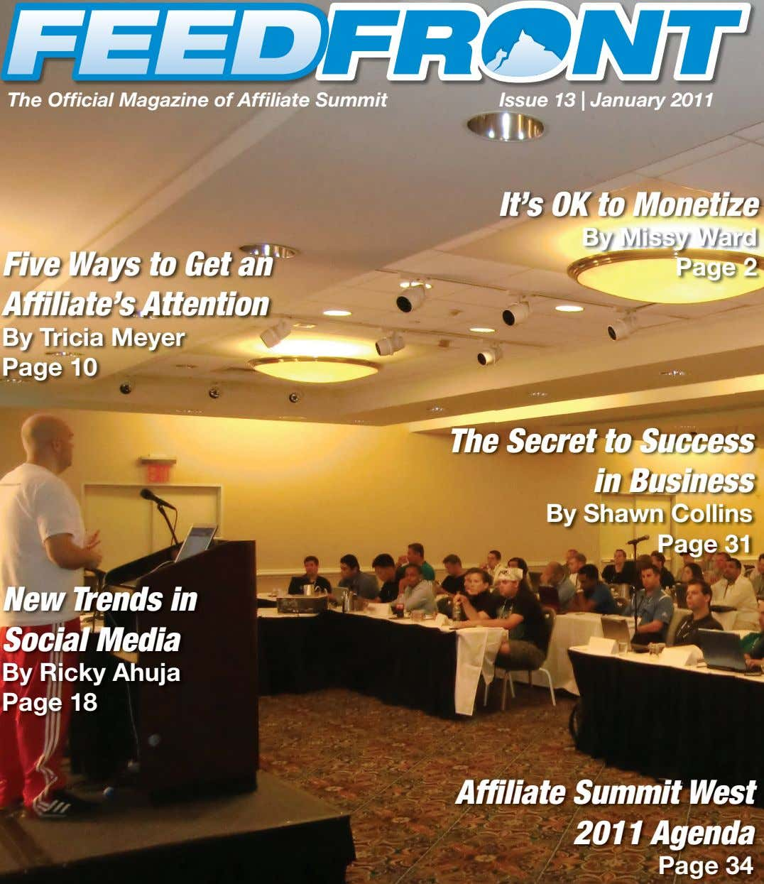 The Official Magazine of Affiliate Summit Issue 13 | January 2011 It's OK to Monetize