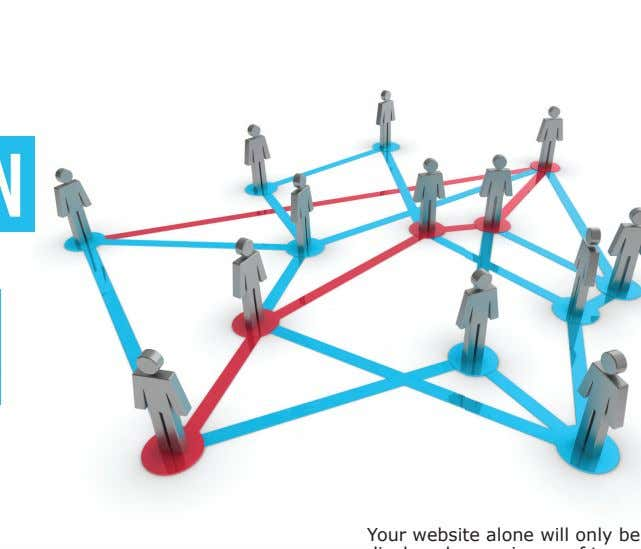 Your website alone will only be Your website alone will only be