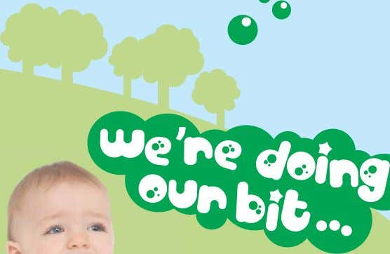 23 22 Caring for your TotsBots + There's no need to soak your nappies. Simply put