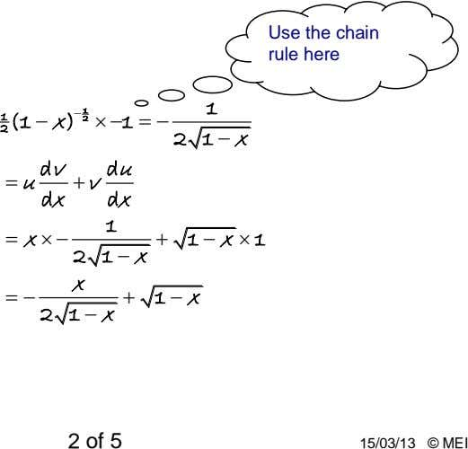 Use the chain rule here 1 2 1 (1  x )  1 