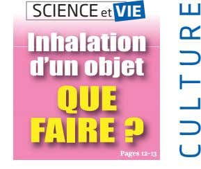 SCIENCE et VIE Inhalation d'un objet QUE FAIRE ? Pages 12-13 CULTURE
