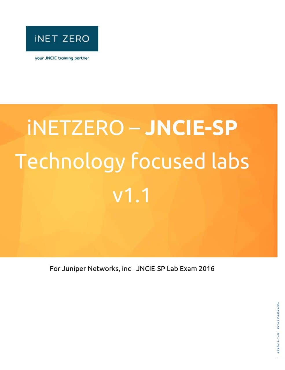 iNETZERO – JNCIE-SP Technology focused labs v1.1 For Juniper Networks, inc - JNCIE-SP Lab Exam