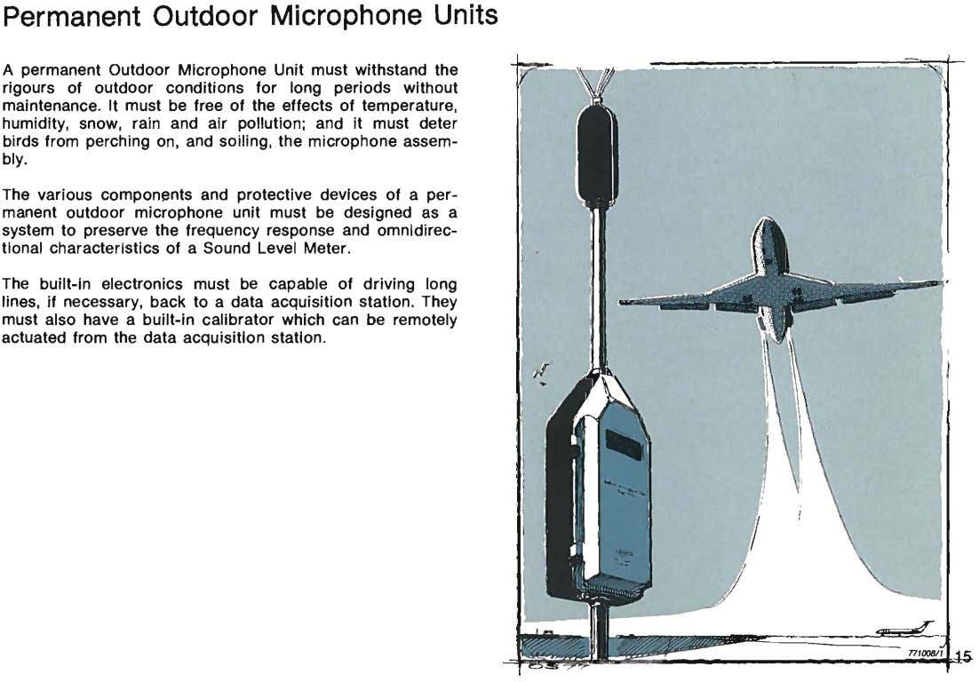 Permanent Outdoor Microphone Units A permanent Outdoor Microphone Unit must withstand the rigours of outdoor