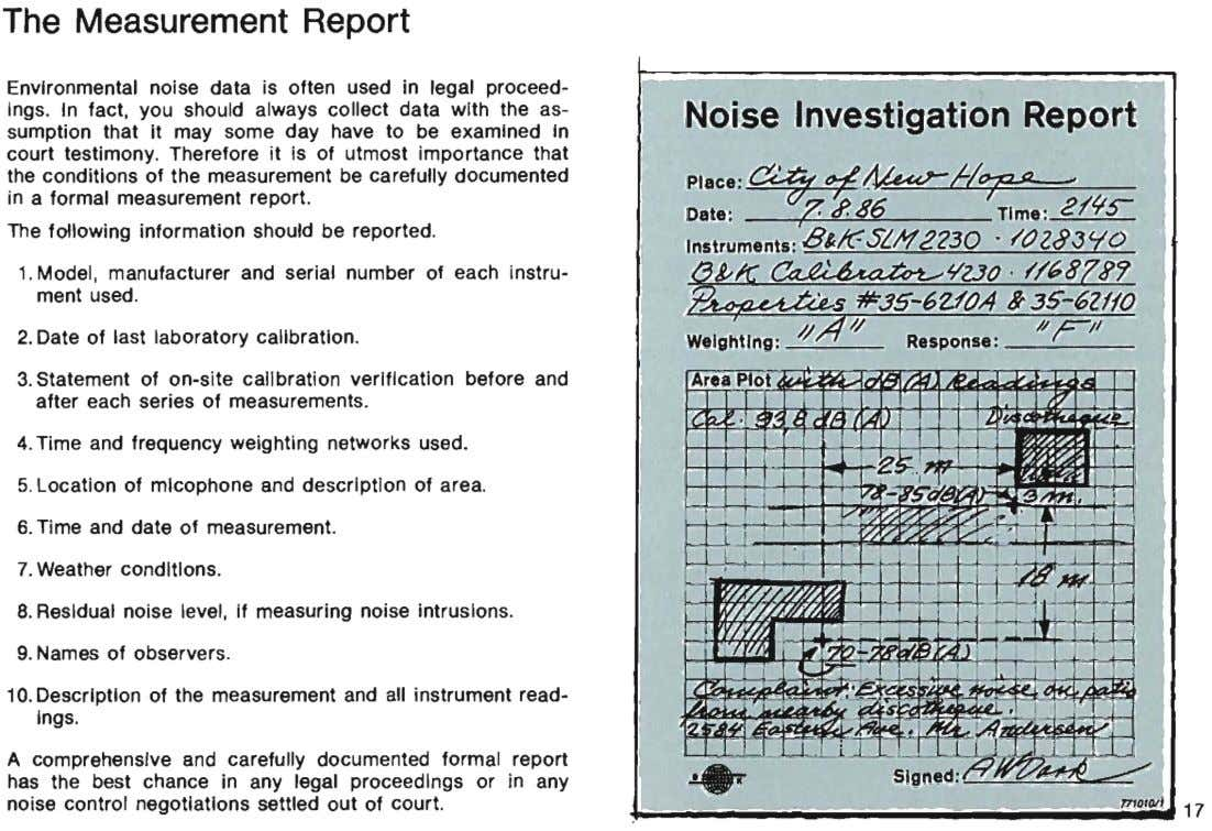 The Measurement Report Environmental noise data is often used in legal proceed- ings. In fact,