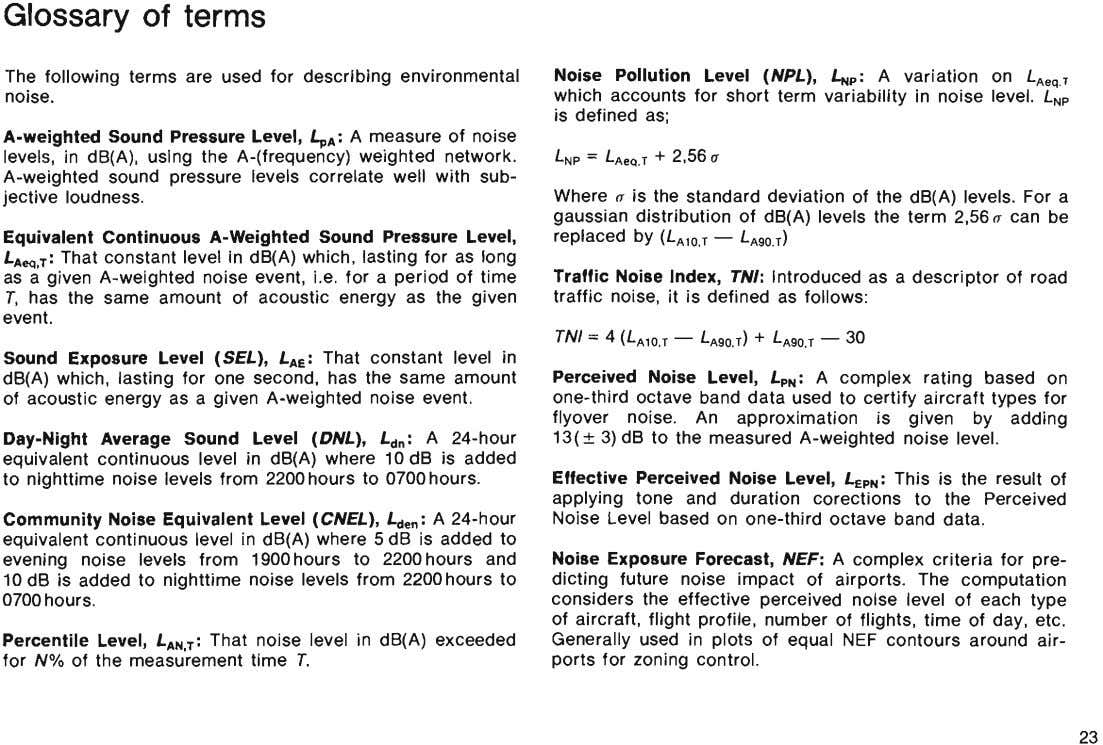 Glossary of terms The following terms are used for describing environmental noise. Noise Pollution Level