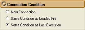 Condition as Last Execution under Connection Condition. Note You cannot select Same Condition as Last Execution