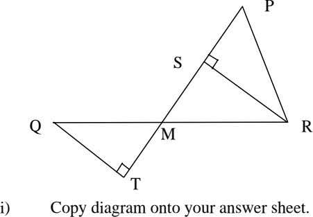 P S Q R M T i) Copy diagram onto your answer sheet.
