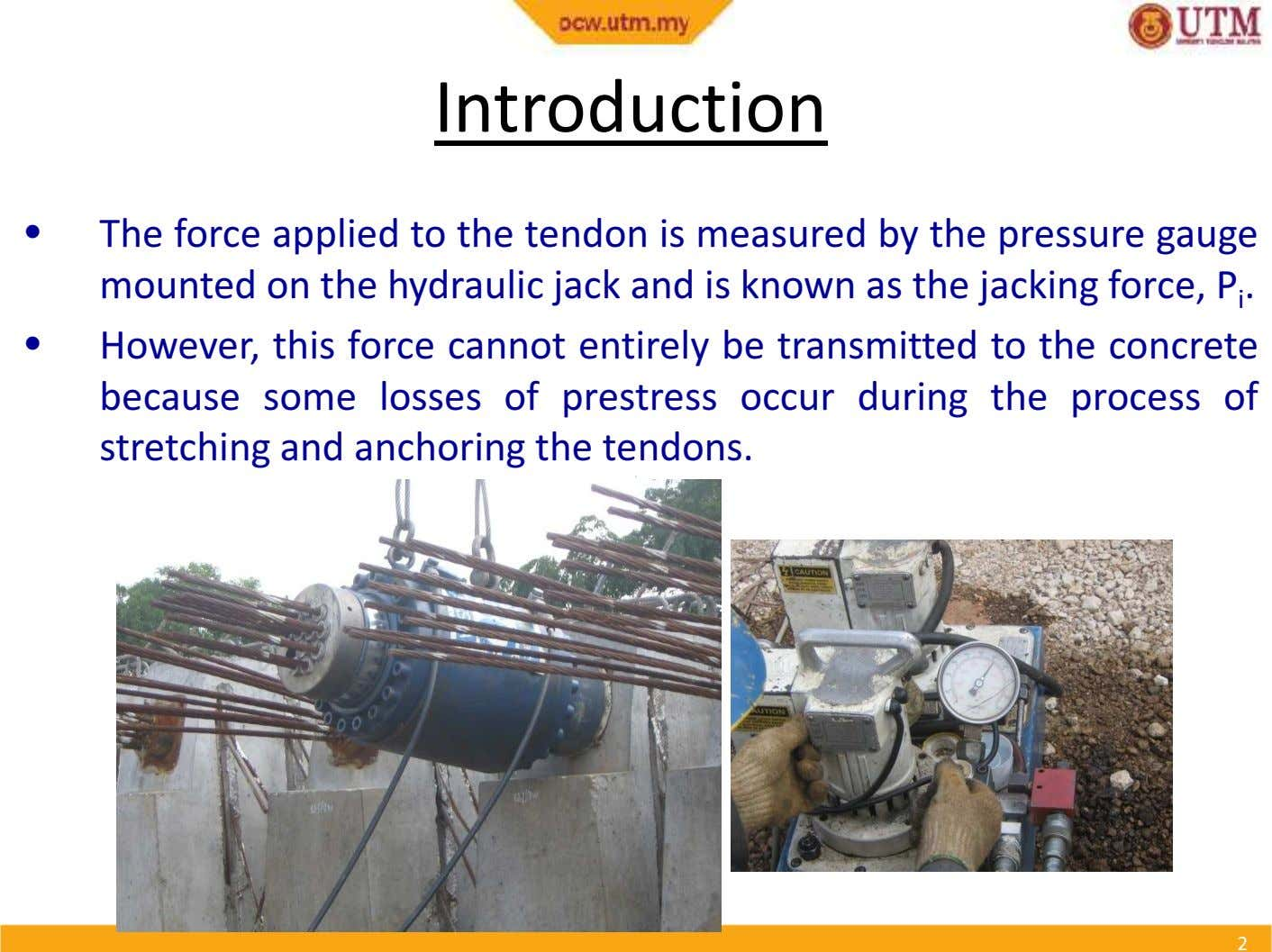 Introduction Introduction • The force applied to the tendon is measured by the pressure gauge