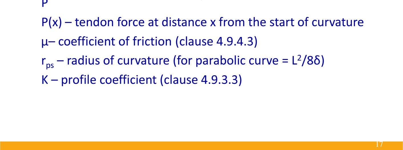 P P(x) – tendon force at distance x from the start of curvature µ– coefficient
