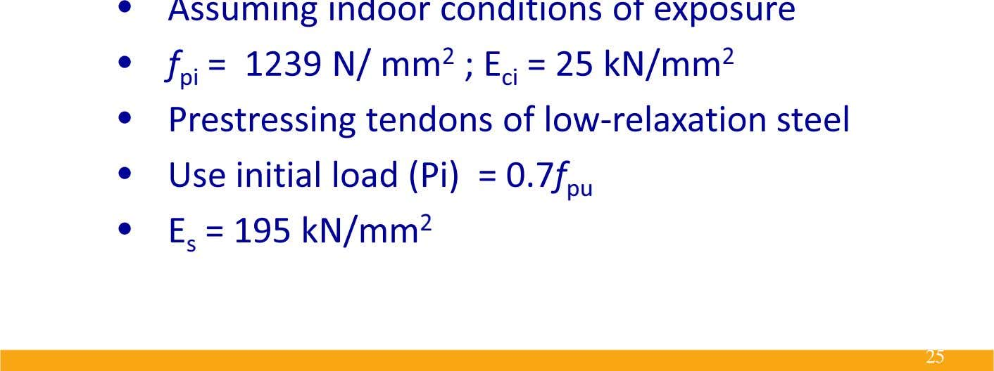 • Assuming indoor conditions of exposure • f pi = 1239 N/ mm 2 ;