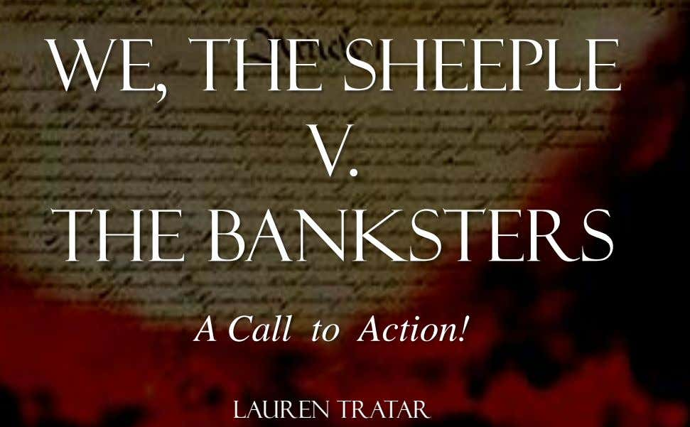 We, the sheeple V. The banksters A Call to Action! Lauren Tratar