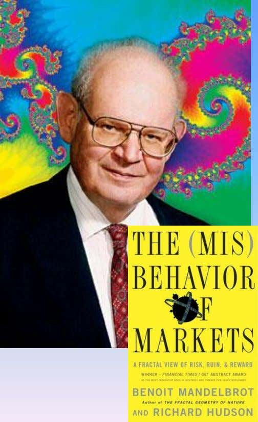 (1924 – 2010) The (Mis)Behavior of Markets (2004, 2008), Ch. 13, p. 254 – 255 French