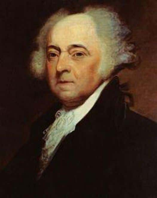 (1735 – 1826) second President of the United States (1797 – 1801) American Founding Father the