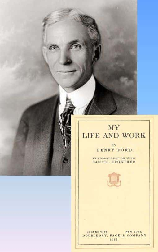 "control of the few."" — Henry Ford (1863 – 1947) My Life and Work, Doubleday, Page"