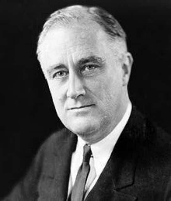 "planned it ."" — President Franklin D. Roosevelt (1882 – 1945) 32nd President of the United"