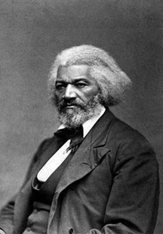 — Frederick Douglass (1818 – 1895) Abolitionist, author, editor, diplomat Civil rights activist, Aug. 4, 1857