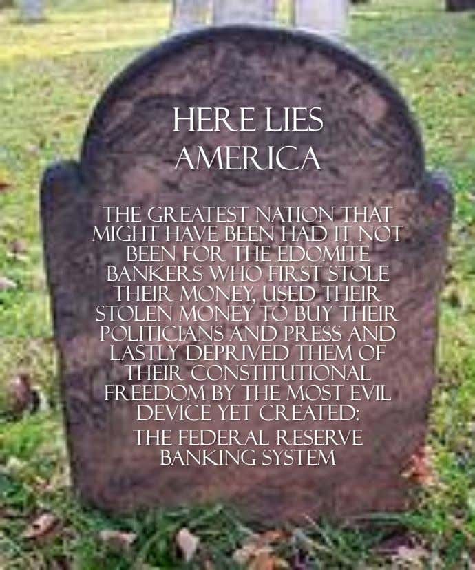HERE LIES AMERICA The greatest nation that might have been had it not been for