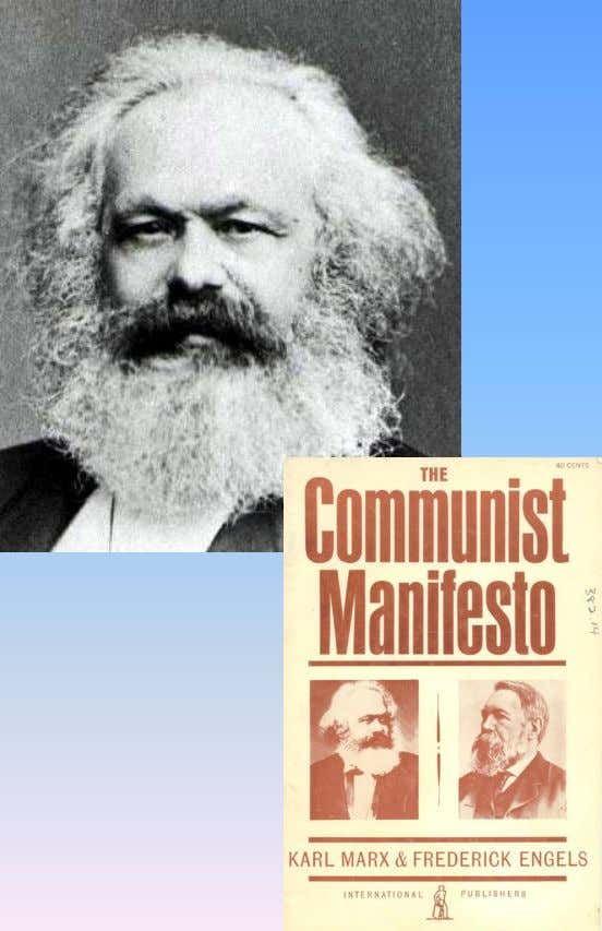 "plays the largest part in determining the course of history."" — Karl Marx (1818 – 1883)"