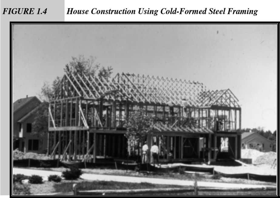 FIGURE 1.4 House Construction Using Cold-Formed Steel Framing