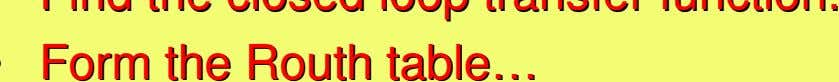 closed closed loop loop transfer transfer function. function. Form Form the the Routh Routh table table