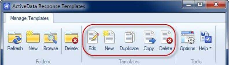 Templates Use Template commands to create, edit, copy and delete response templates. Use the Edit command
