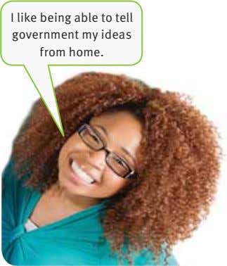 I like being able to tell government my ideas from home.