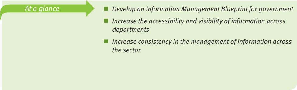 At a glance  Develop an Information Management Blueprint for government  Increase the accessibility