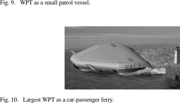 Fig. 9. WPT as a small patrol vessel. Fig. 10. Largest WPT as a car-passenger