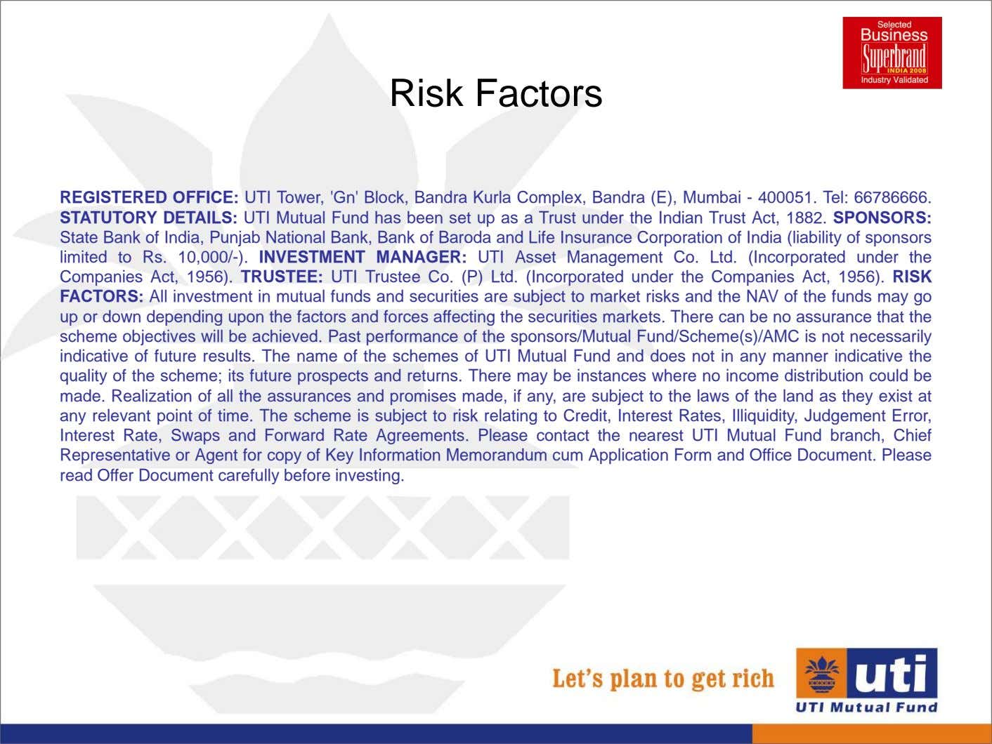 Risk Factors REGISTERED OFFICE: UTI Tower, 'Gn' Block, Bandra Kurla Complex, Bandra (E), Mumbai -