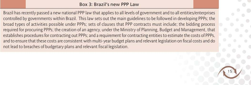 Box 3: Brazil's new PPP Law Brazil has recently passed a new national PPP law