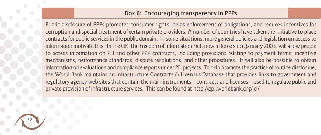 Box 6: Encouraging transparency in PPPs Public disclosure of PPPs promotes consumer rights, helps enforcement