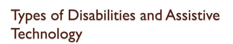 Types of Disabilities and Assistive Technology