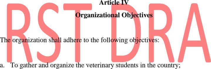 Article IV Organizational Objectives The organization shall adhere to the following objectives: a. To gather and