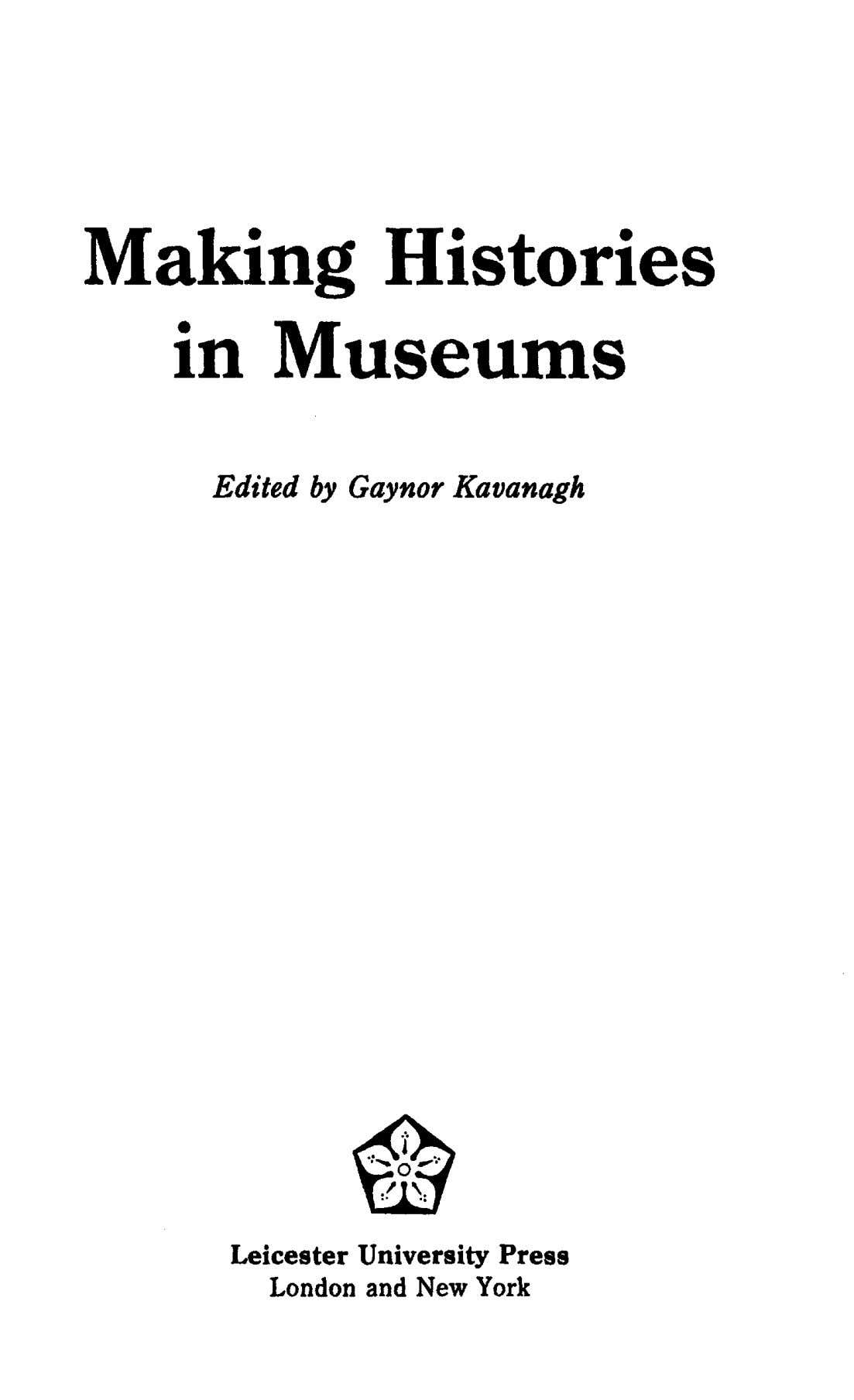 Making Histories in Museum s Edited by Gaynor Kavanagh Leicester University Press London and New