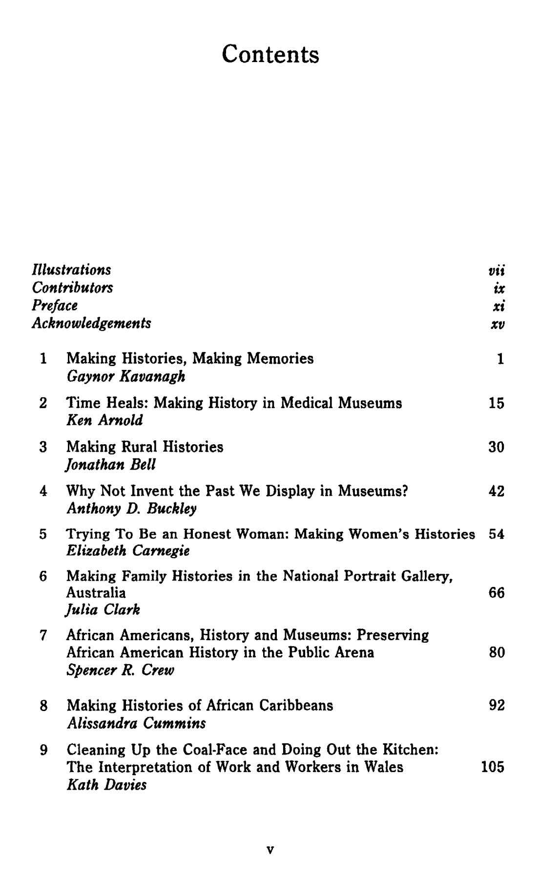 Contents Illustrations vii Contributors ix Preface xi Acknowledgements xv 1 Making Histories, Making Memories