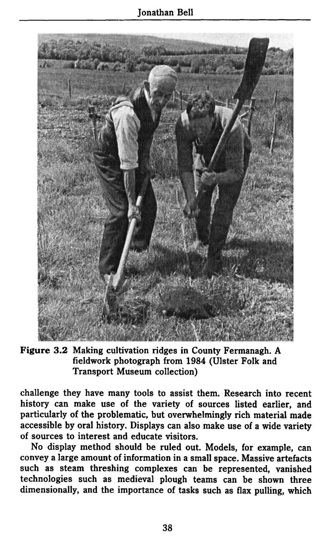 Jonathan Bell Figure 3.2 Making cultivation ridges in County Fermanagh. A fieldwork photograph from 1984